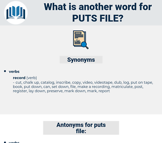 puts file, synonym puts file, another word for puts file, words like puts file, thesaurus puts file