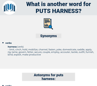 puts harness, synonym puts harness, another word for puts harness, words like puts harness, thesaurus puts harness