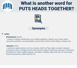 puts heads together, synonym puts heads together, another word for puts heads together, words like puts heads together, thesaurus puts heads together