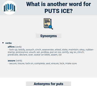 puts ice, synonym puts ice, another word for puts ice, words like puts ice, thesaurus puts ice
