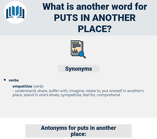 puts in another place, synonym puts in another place, another word for puts in another place, words like puts in another place, thesaurus puts in another place