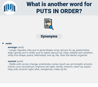 puts in order, synonym puts in order, another word for puts in order, words like puts in order, thesaurus puts in order