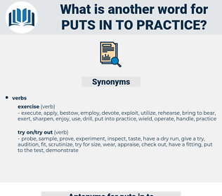puts in to practice, synonym puts in to practice, another word for puts in to practice, words like puts in to practice, thesaurus puts in to practice