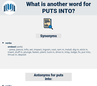 puts into, synonym puts into, another word for puts into, words like puts into, thesaurus puts into