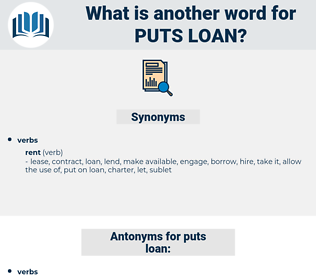 puts loan, synonym puts loan, another word for puts loan, words like puts loan, thesaurus puts loan