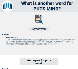 puts mind, synonym puts mind, another word for puts mind, words like puts mind, thesaurus puts mind