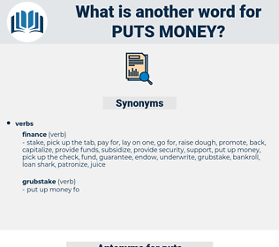 puts money, synonym puts money, another word for puts money, words like puts money, thesaurus puts money