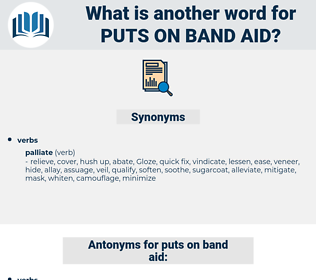 puts on band-aid, synonym puts on band-aid, another word for puts on band-aid, words like puts on band-aid, thesaurus puts on band-aid