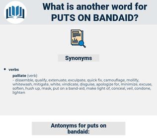 puts on bandaid, synonym puts on bandaid, another word for puts on bandaid, words like puts on bandaid, thesaurus puts on bandaid