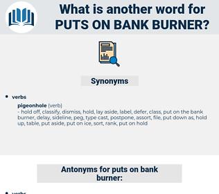 puts on bank burner, synonym puts on bank burner, another word for puts on bank burner, words like puts on bank burner, thesaurus puts on bank burner