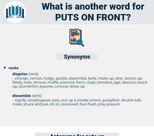 puts on front, synonym puts on front, another word for puts on front, words like puts on front, thesaurus puts on front