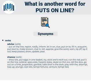 puts on line, synonym puts on line, another word for puts on line, words like puts on line, thesaurus puts on line
