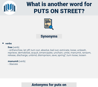 puts on street, synonym puts on street, another word for puts on street, words like puts on street, thesaurus puts on street