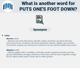puts one's foot down, synonym puts one's foot down, another word for puts one's foot down, words like puts one's foot down, thesaurus puts one's foot down
