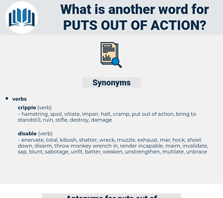puts out of action, synonym puts out of action, another word for puts out of action, words like puts out of action, thesaurus puts out of action