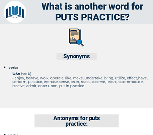 puts practice, synonym puts practice, another word for puts practice, words like puts practice, thesaurus puts practice