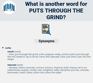 puts through the grind, synonym puts through the grind, another word for puts through the grind, words like puts through the grind, thesaurus puts through the grind