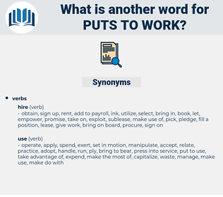 puts to work, synonym puts to work, another word for puts to work, words like puts to work, thesaurus puts to work
