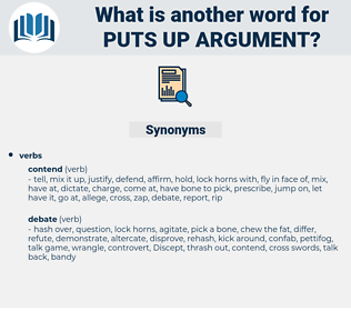 puts up argument, synonym puts up argument, another word for puts up argument, words like puts up argument, thesaurus puts up argument