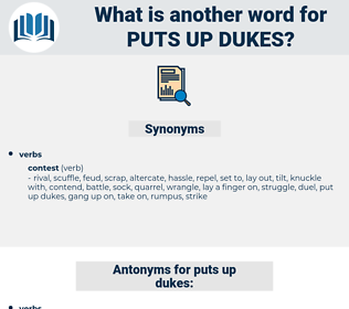 puts up dukes, synonym puts up dukes, another word for puts up dukes, words like puts up dukes, thesaurus puts up dukes