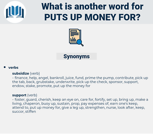 puts up money for, synonym puts up money for, another word for puts up money for, words like puts up money for, thesaurus puts up money for