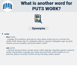 puts work, synonym puts work, another word for puts work, words like puts work, thesaurus puts work