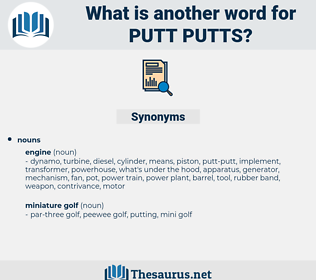 putt putts, synonym putt putts, another word for putt putts, words like putt putts, thesaurus putt putts