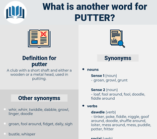 putter, synonym putter, another word for putter, words like putter, thesaurus putter