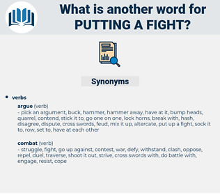 putting a fight, synonym putting a fight, another word for putting a fight, words like putting a fight, thesaurus putting a fight