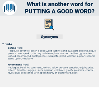 putting a good word, synonym putting a good word, another word for putting a good word, words like putting a good word, thesaurus putting a good word