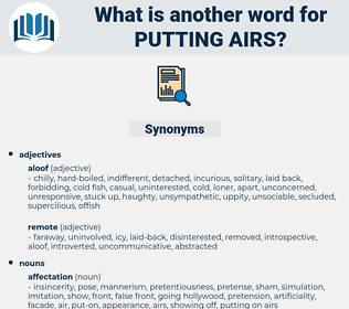 putting airs, synonym putting airs, another word for putting airs, words like putting airs, thesaurus putting airs