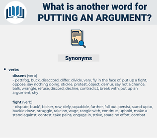 putting an argument, synonym putting an argument, another word for putting an argument, words like putting an argument, thesaurus putting an argument