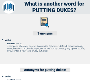 putting dukes, synonym putting dukes, another word for putting dukes, words like putting dukes, thesaurus putting dukes