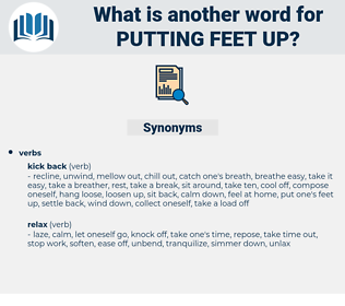 putting feet up, synonym putting feet up, another word for putting feet up, words like putting feet up, thesaurus putting feet up