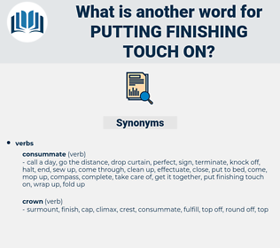 putting finishing touch on, synonym putting finishing touch on, another word for putting finishing touch on, words like putting finishing touch on, thesaurus putting finishing touch on