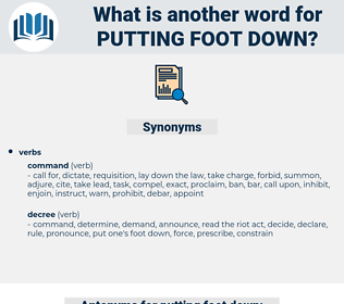 putting foot down, synonym putting foot down, another word for putting foot down, words like putting foot down, thesaurus putting foot down
