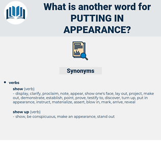 putting in appearance, synonym putting in appearance, another word for putting in appearance, words like putting in appearance, thesaurus putting in appearance
