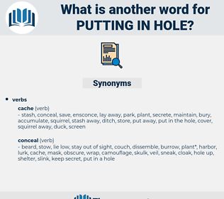putting in hole, synonym putting in hole, another word for putting in hole, words like putting in hole, thesaurus putting in hole