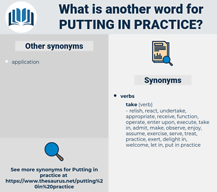 putting in practice, synonym putting in practice, another word for putting in practice, words like putting in practice, thesaurus putting in practice