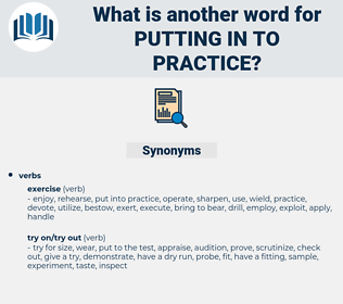 putting in to practice, synonym putting in to practice, another word for putting in to practice, words like putting in to practice, thesaurus putting in to practice