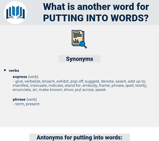 putting into words, synonym putting into words, another word for putting into words, words like putting into words, thesaurus putting into words