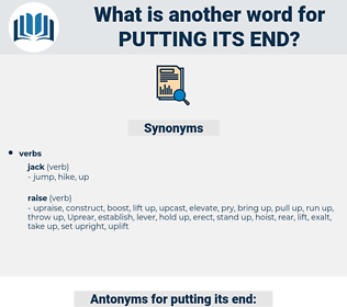 putting its end, synonym putting its end, another word for putting its end, words like putting its end, thesaurus putting its end
