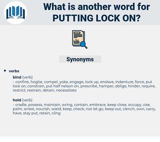 putting lock on, synonym putting lock on, another word for putting lock on, words like putting lock on, thesaurus putting lock on