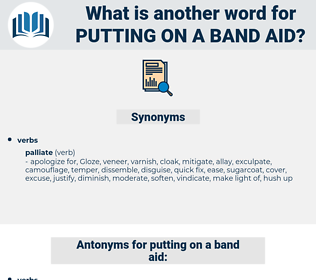 putting on a band aid, synonym putting on a band aid, another word for putting on a band aid, words like putting on a band aid, thesaurus putting on a band aid