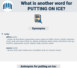 putting on ice, synonym putting on ice, another word for putting on ice, words like putting on ice, thesaurus putting on ice