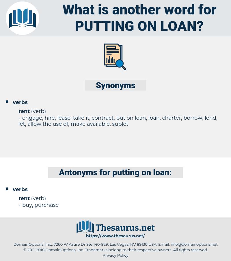 putting on loan, synonym putting on loan, another word for putting on loan, words like putting on loan, thesaurus putting on loan