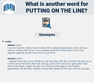 putting on the line, synonym putting on the line, another word for putting on the line, words like putting on the line, thesaurus putting on the line