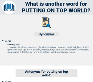 putting on top world, synonym putting on top world, another word for putting on top world, words like putting on top world, thesaurus putting on top world