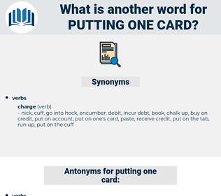 putting one card, synonym putting one card, another word for putting one card, words like putting one card, thesaurus putting one card