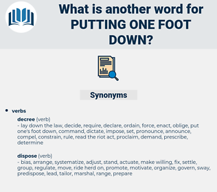 putting one foot down, synonym putting one foot down, another word for putting one foot down, words like putting one foot down, thesaurus putting one foot down